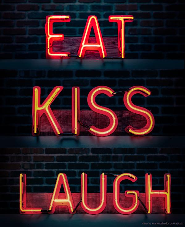 Eat Kiss Laugh